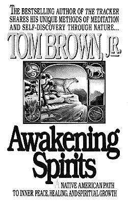 Awakening Spirits By Brown, Tom